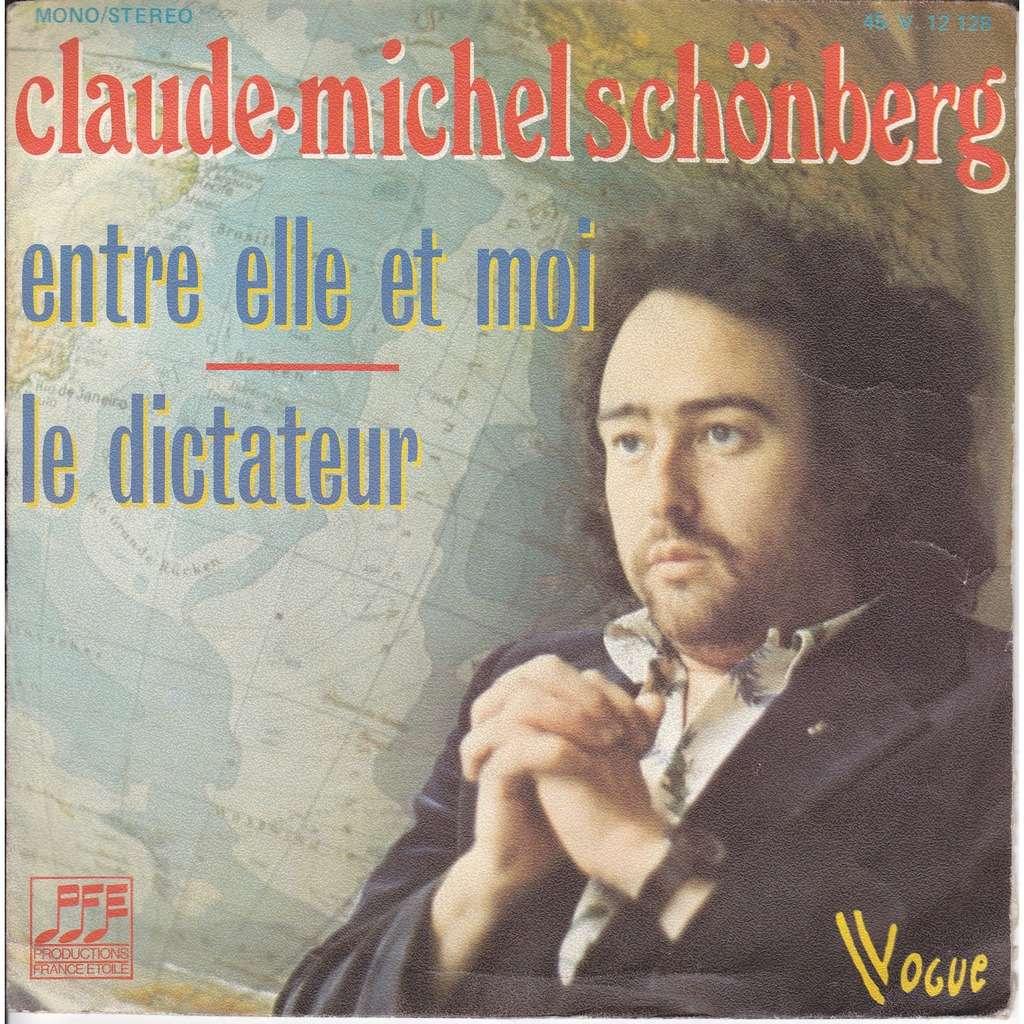 SCHONBERG, CLAUDE MICHEL ENTRE ELLE ET MOI / LE DICTATEUR