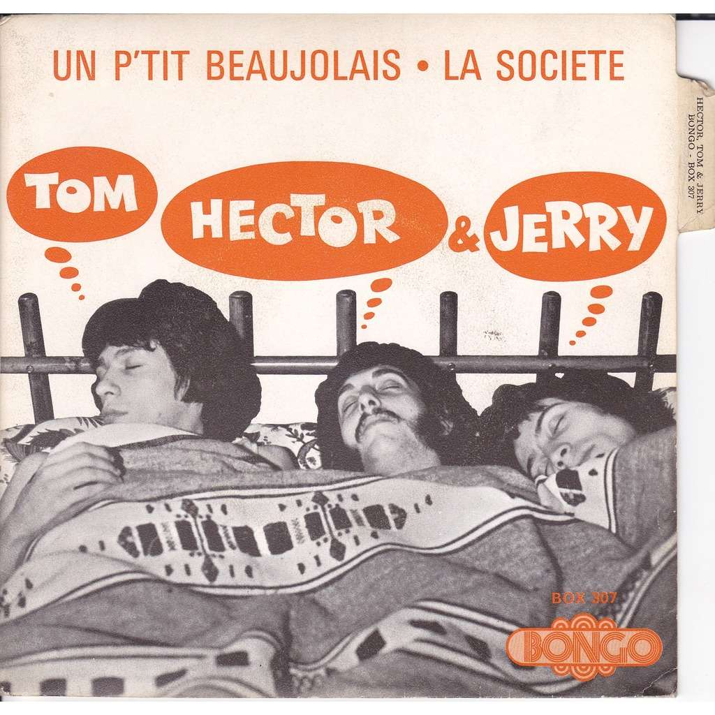 TOM HECTOR & JERRY UN P'TIT BEAUJOLAIS / LA SOCIETE