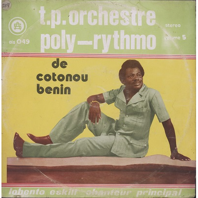 T.P. Orchestre Poly-Rythmo de Cotonou Vol.5 lohento eskil chanteur principal
