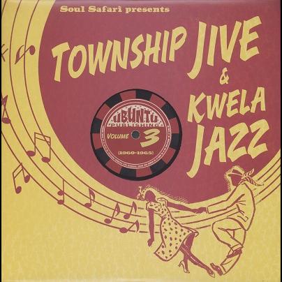 Township Jive & Kwela Jazz Vol.3 (1960-65)