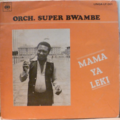 ORCHESTRE SUPER BWAMBE - Mama ya leki - LP