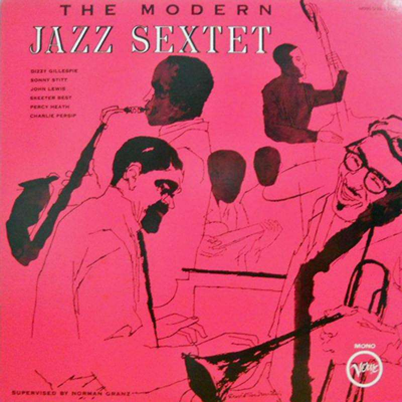 The Modern Jazz Sextet Ft Dizzy Gillespie By The Modern Jazz Sextet Ft Dizzy Gillespie