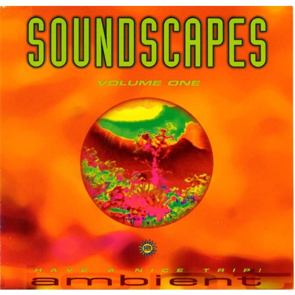 Ken Ishii / Rising Sun / N.Y.X. / Dr. Nunu / Wax Ambient Soundscapes Volume One