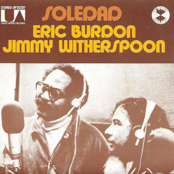 BURDON ERIC / JIMMY WITHERSPOON soledad / headin' for home