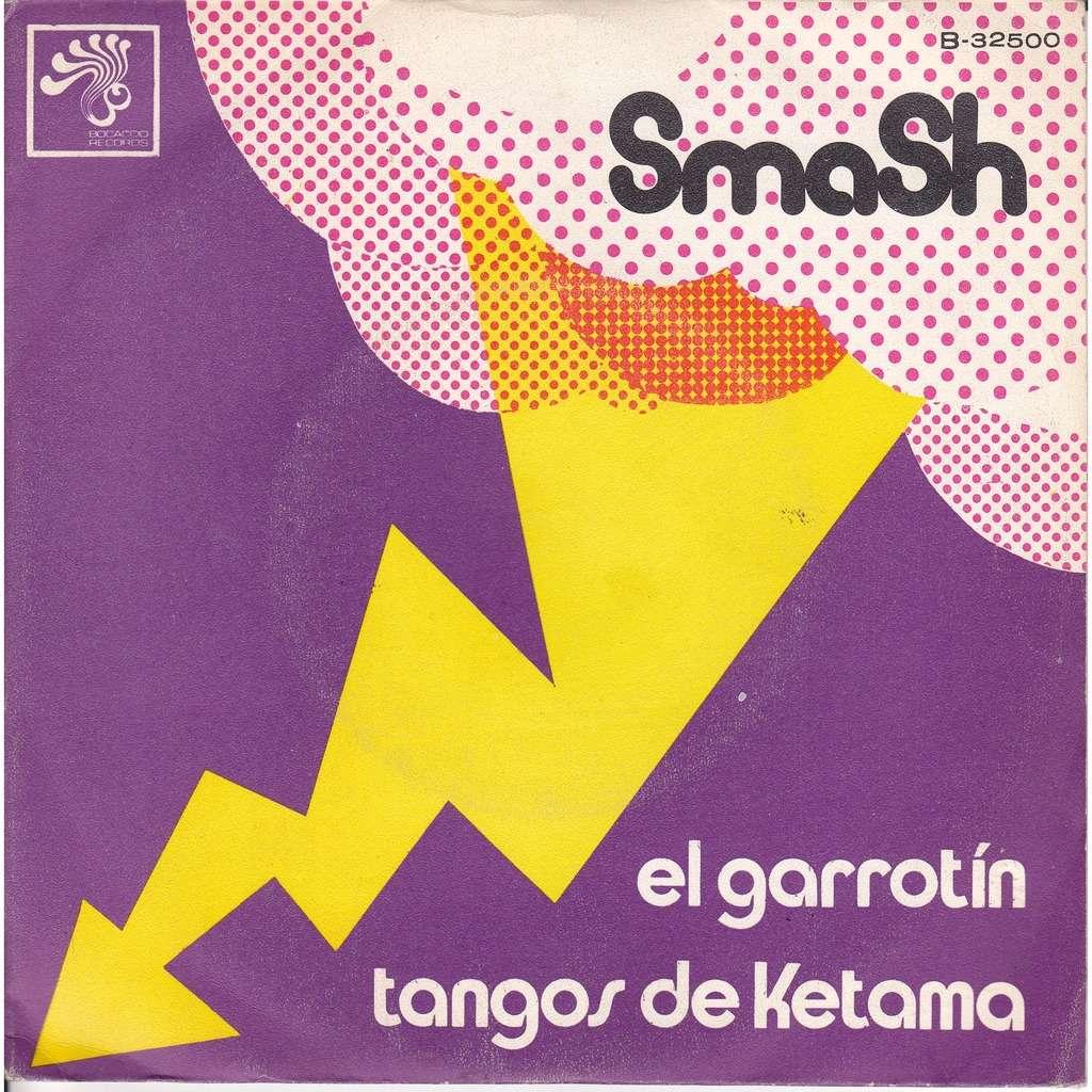 SMASH EL GARROTIN / TANGOS DE KETAMA