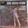 KING MEISSA N'GOM Y SON SEXTETTO - Guantanamera / Fatema - 7inch (SP)