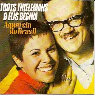 Elis Regina & Toots Thielemans Aquarela Do Brasil