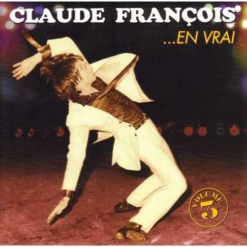 François Claude En vrai Volume 3