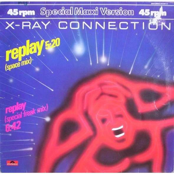 X. RAY CONNECTION replay , space mix / special freak mix