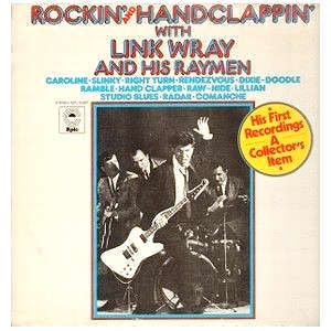 link wray and his raymen rockin' and handclappin'