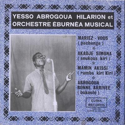 Yesso Abrogoua Hilarion et Eburnéa Musical Mariez-vous EP