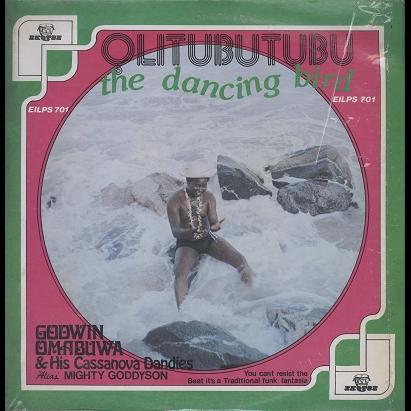 Godwin Omabuwa & His Casanova Dandies Olitubutubu the dancing bird