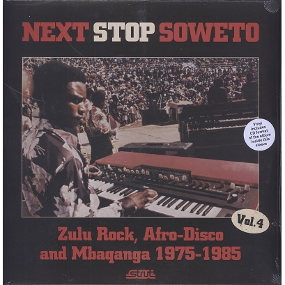 Next Stop Soweto Vol.4 zulu rock, afro-disco and mbaqanga 1975-85