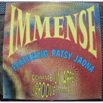 IMMENSE featuring PATSY JAONA COMME UN APPEL ( GROOVE MIX. )