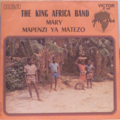 THE KING AFRICA BAND - Mary / Mapenzi ya matezo - 7inch (SP)