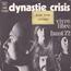 DYNASTIE CRISIS - vivre libre / faust 72 - 7inch (SP)