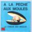 CHOEUR DES MOULES ( LE ) PATRICE BURGEL - A la pêche aux moules - Chantons tous en choeur - 7inch (SP)