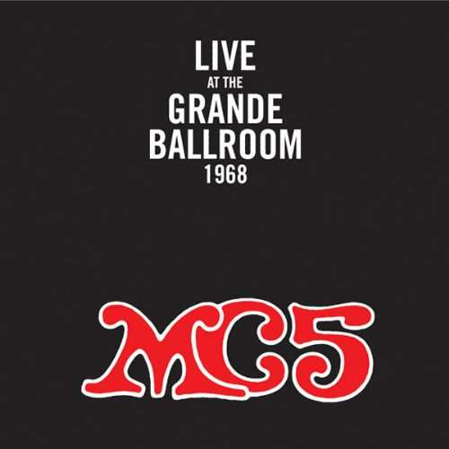 mc5 Live At The Grande Ballroom 1968