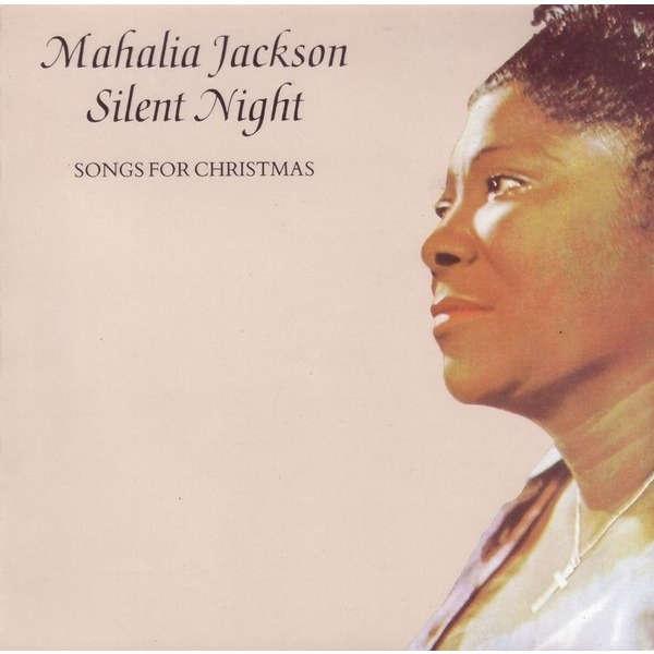 Silent Night Songs For Christmas By Mahalia Jackson Cd