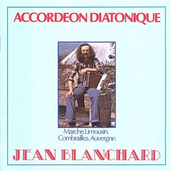 BLANCHARD JEAN ACCORDEON DIATONIQUE
