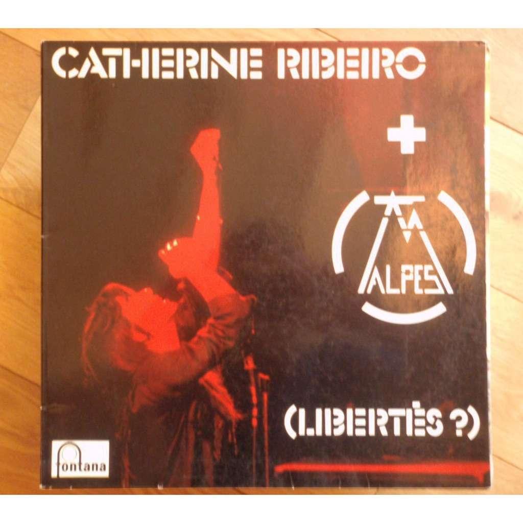 CATHERINE RIBEIRO + ALPES (LIBERTES ?)