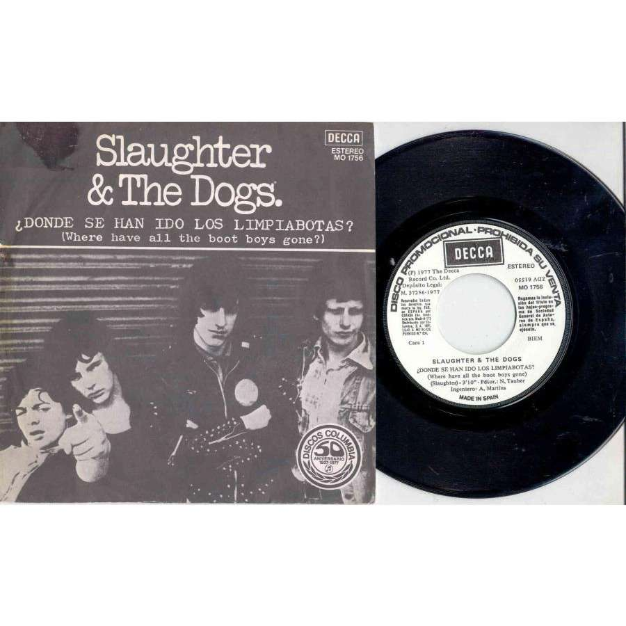 Slaughter & The Dogs Donde Se Han Ido Los Limpiabotas (Spanish 1977 2-trk w/label promo 7single unique spanish ps)