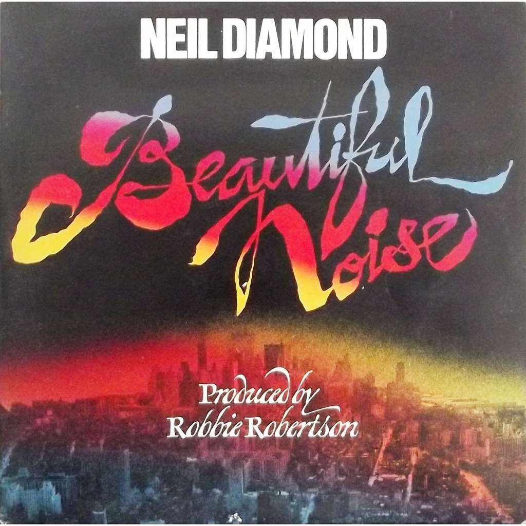 Beautiful Noise Gatefold By Neil Diamond Lp With