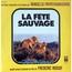 FETE SAUVAGE LA - La fête sauvage - 45T (SP 2 titres)