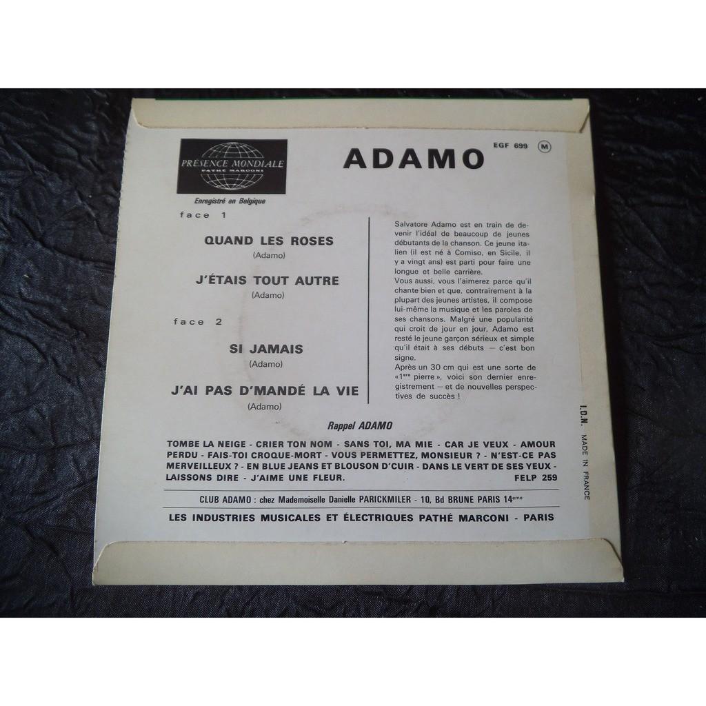 Adamo Quand les roses / j'étais tout autre / si jamais / j'ai pas d'mandé la vie