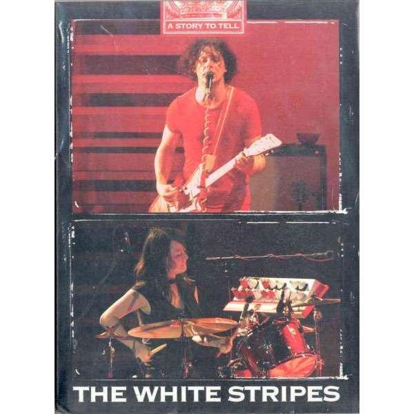 The White Stripes A Story To Tell (Paris France 07.07.2007 & Nurburgring Eifel DE 01.06.2007)