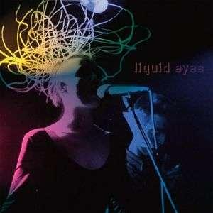 Liquid Eyes Liquid Eyes