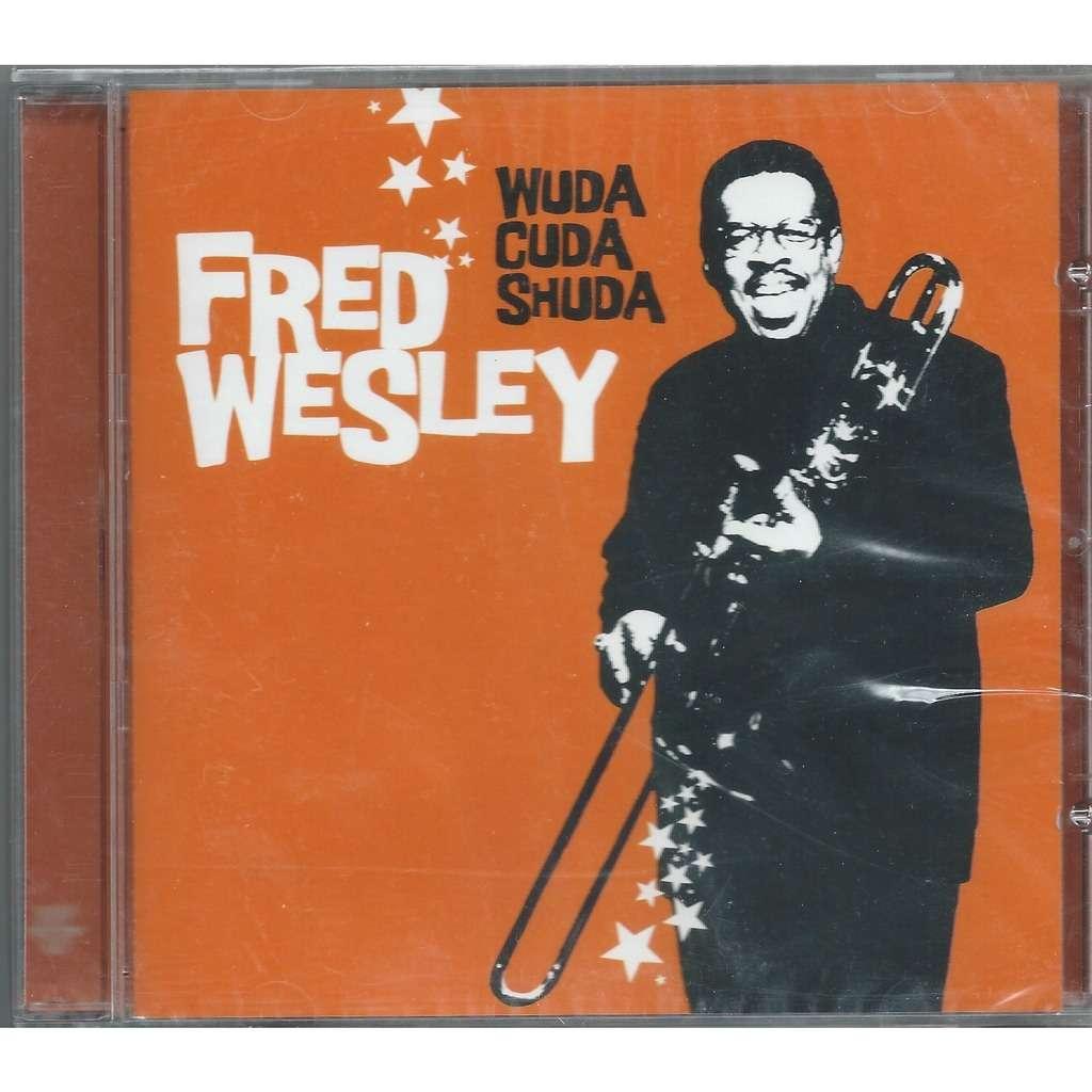 FRED WESLEY WUDA CUDA SHUDA