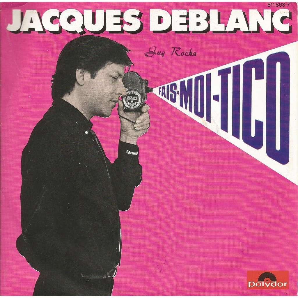 Jacques Deblanc Fais-moi tico / Sale histoire