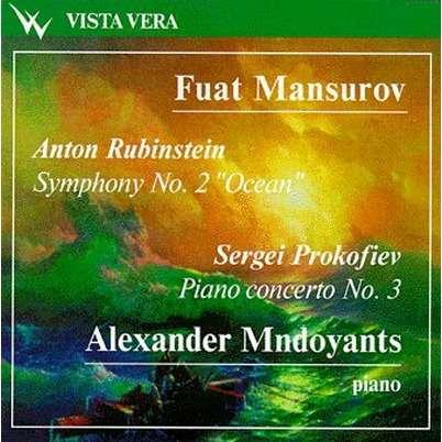 Fuat Mansurov / Alexander Mndoyants Anton Rubinstein Symphony #2 Ocean,  Prokofiev Piano Concerto #3