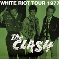 THE CLASH - White Riot Tour 1977 (lp) - 33T