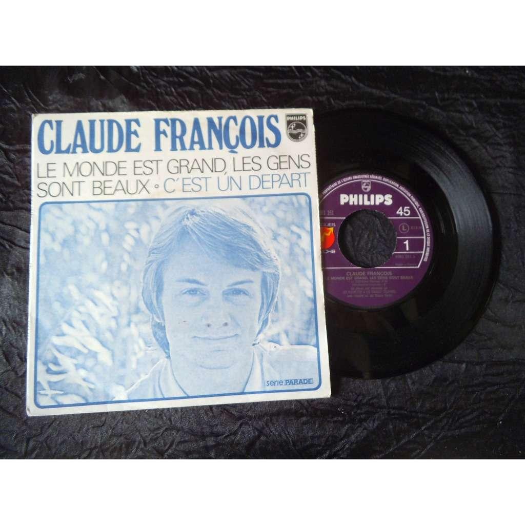 CLAUDE FRANCOIS LE MONDE EST GRAND,LES GENS SONT BEAUX/C'EST UN DEPART