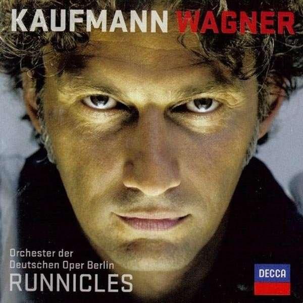 Kaufmann, Orchester Der Deutschen Oper, Runnicles Wagner