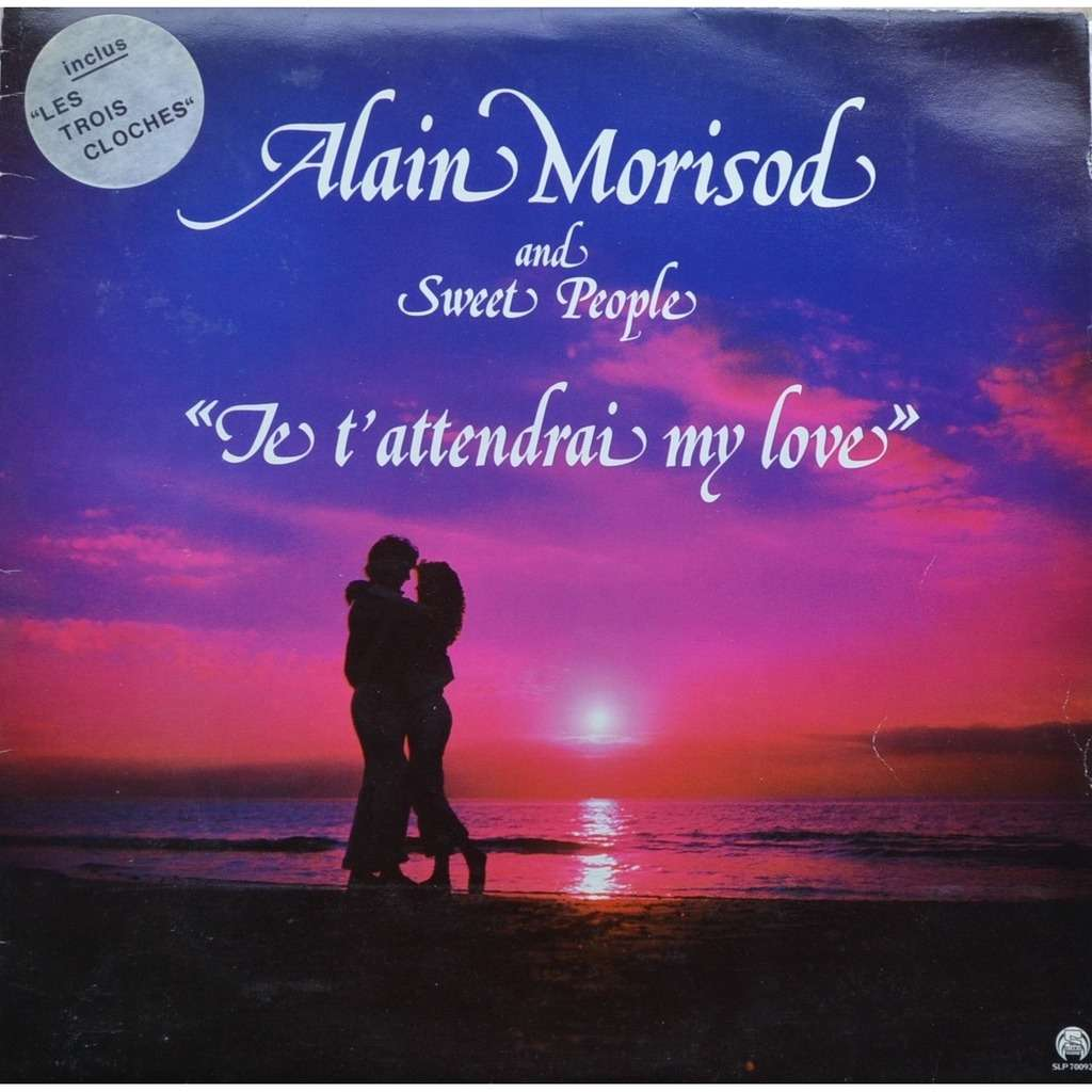 je t attendrai my love by alain morisod and sweet people lp with