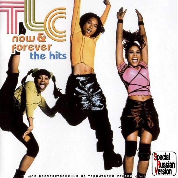 TLC Now & Forever - The Hits