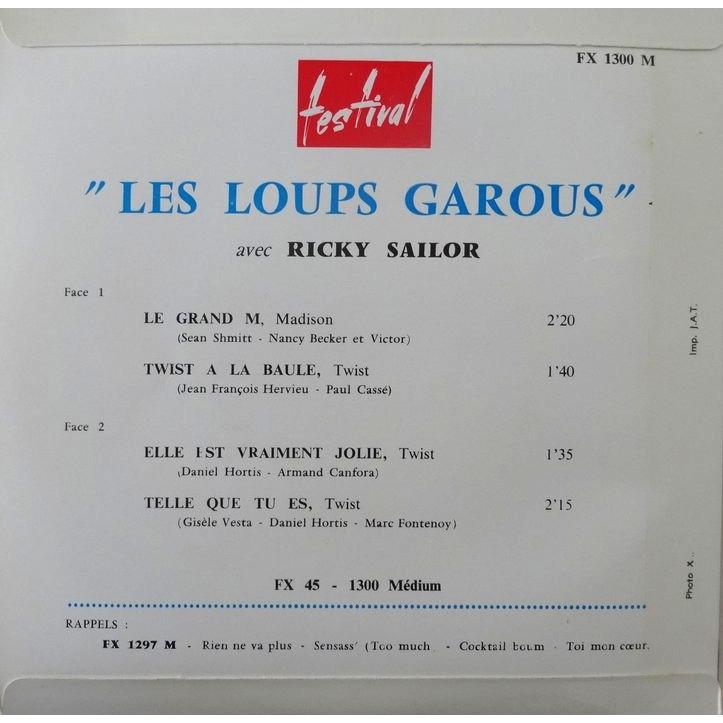LES LOUPS GAROUS avec Ricky Sailor LE GRAND M / TELLE QUE TU ES