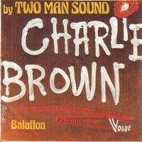 TWO MAN SOUND CHARLIE BROWN / BALAFFON