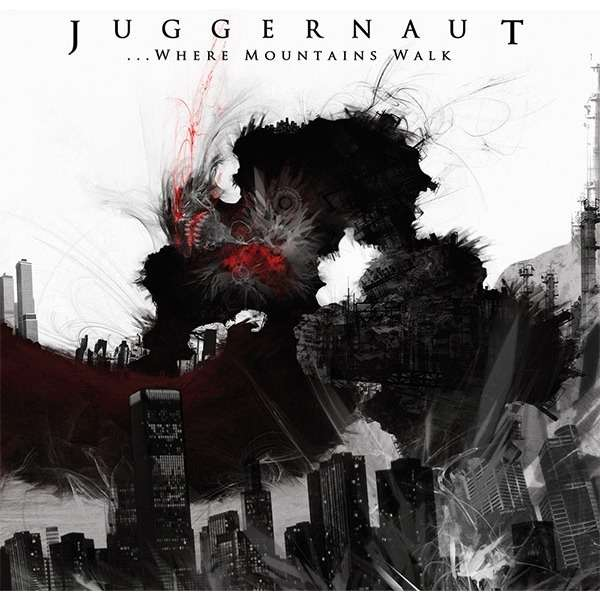 Juggernaut ...Where Mountains Walk