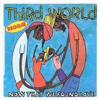 THIRD WORLD now that we found love / night heat