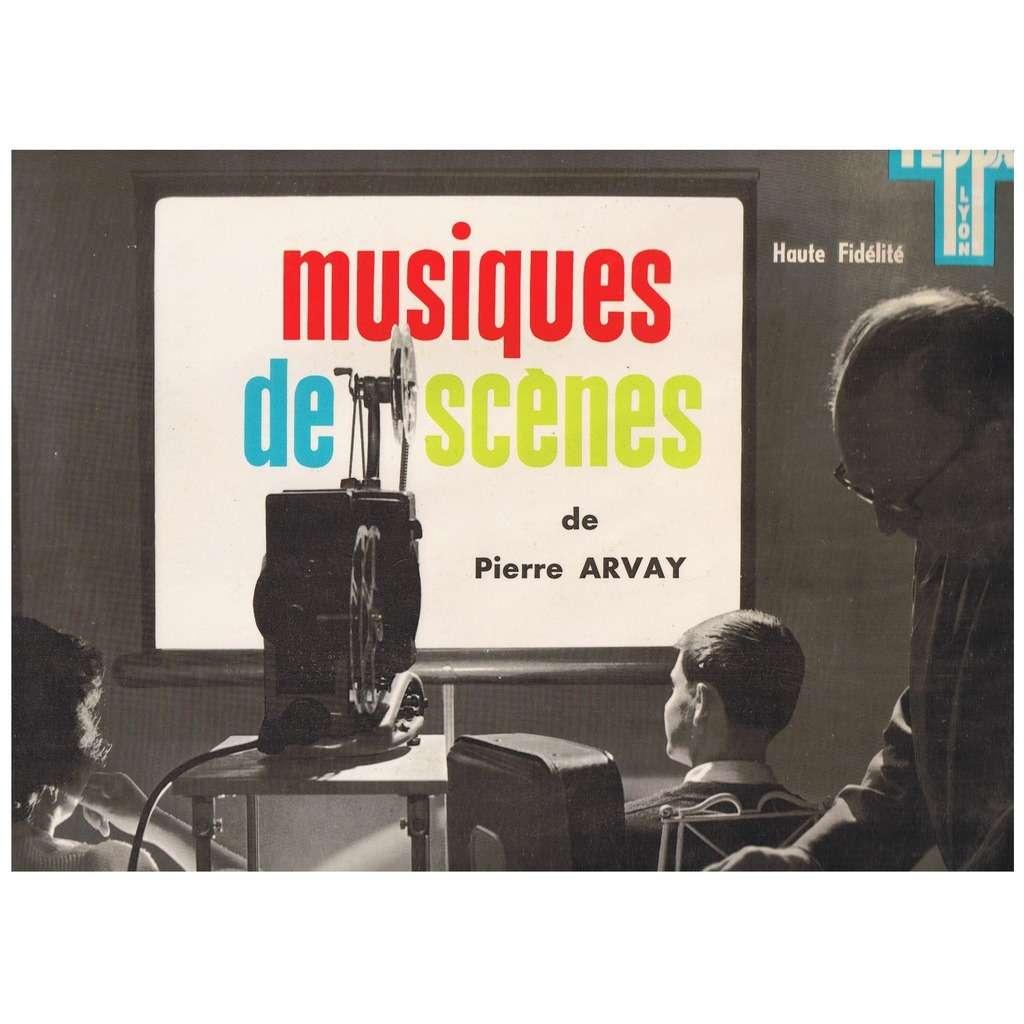 Pierre ARVAY Musiques de scènes
