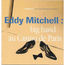 EDDY MITCHELL - Big band au Casino de Paris - CD