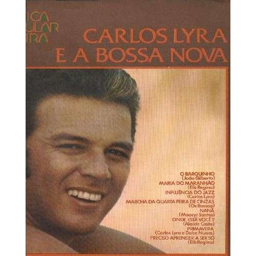 Carlos Lyra E A Bossa Nova Nova Historia Da Mpb 1