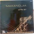 MAKANDJIA - La vie a le ! - LP