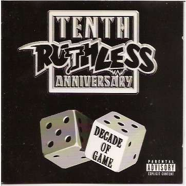 Ruthless Records Tenth Anniversary Compilation Decade Of