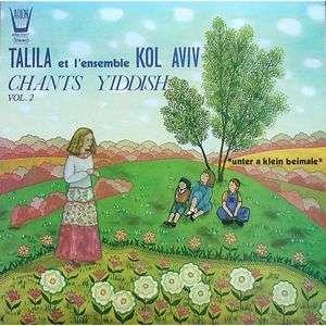 TALILA et l'ensemble KOL AVIV CHNATS YIDDISH VOL 2