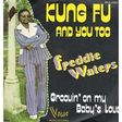 freddie waters kung fu and you too - groovin' on my baby's love